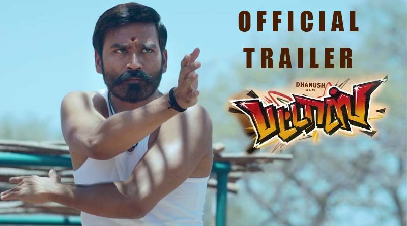 Dhanush PATTAS - Official Trailer