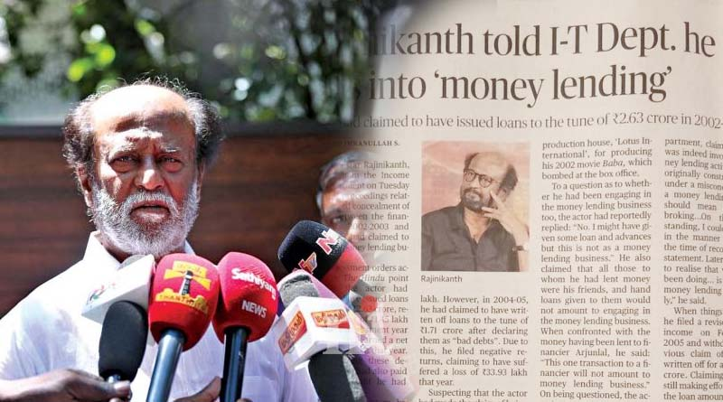 rajinikanth told it department doing money lending