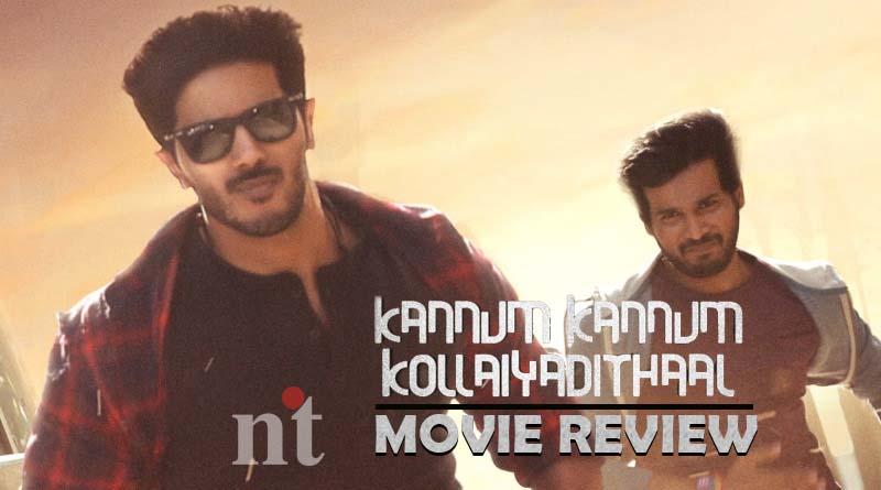kannum-kannum-kollaiyadithaal-review